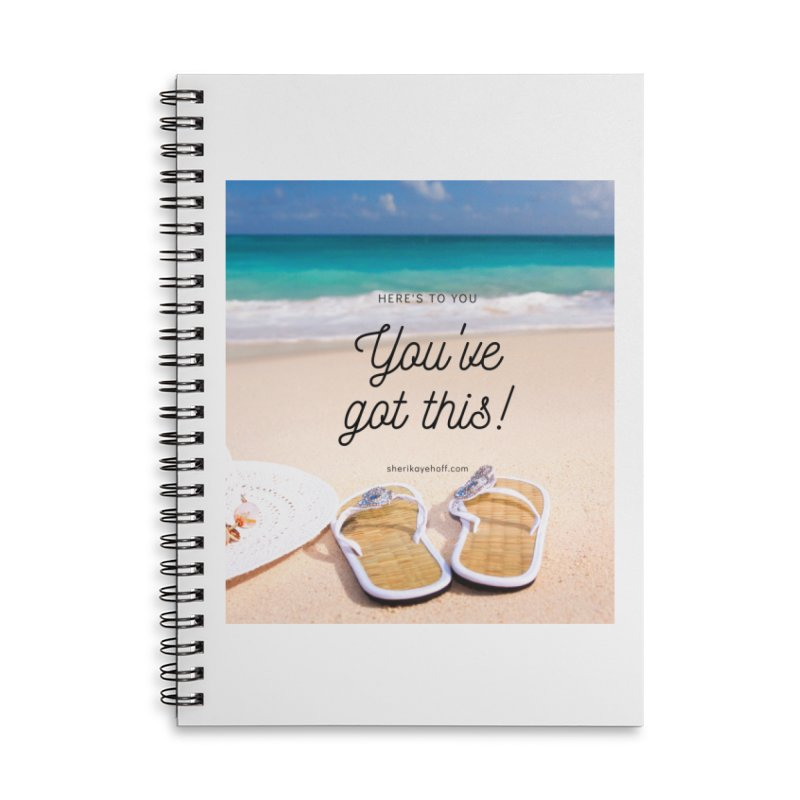 You've Got This Accessories Lined Spiral Notebook by SheriKayeHoff's Artist Shop
