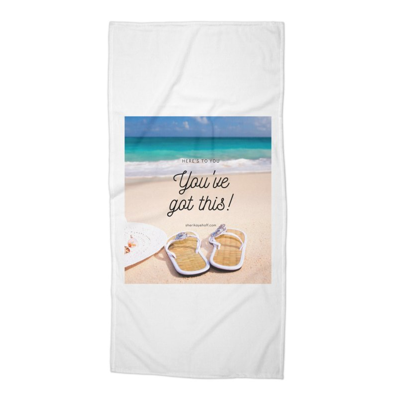 You've Got This Accessories Beach Towel by SheriKayeHoff's Artist Shop