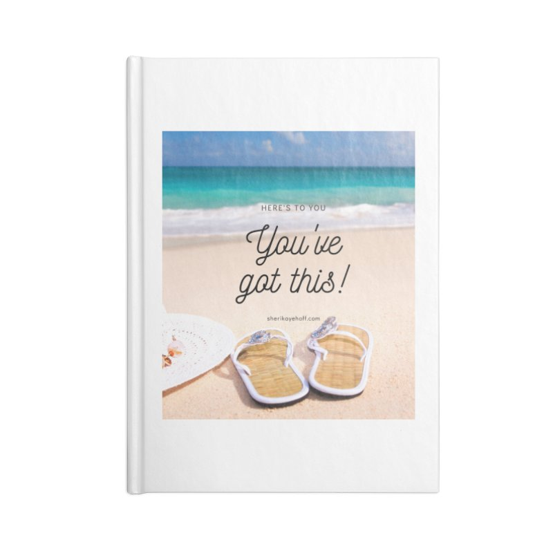 You've Got This Accessories Blank Journal Notebook by SheriKayeHoff's Artist Shop