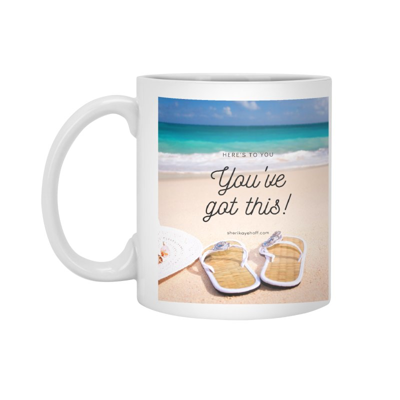 You've Got This Accessories Standard Mug by SheriKayeHoff's Artist Shop