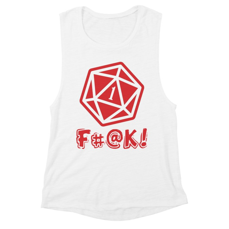 Crit Fail! Women's Muscle Tank by Shirts by Noc