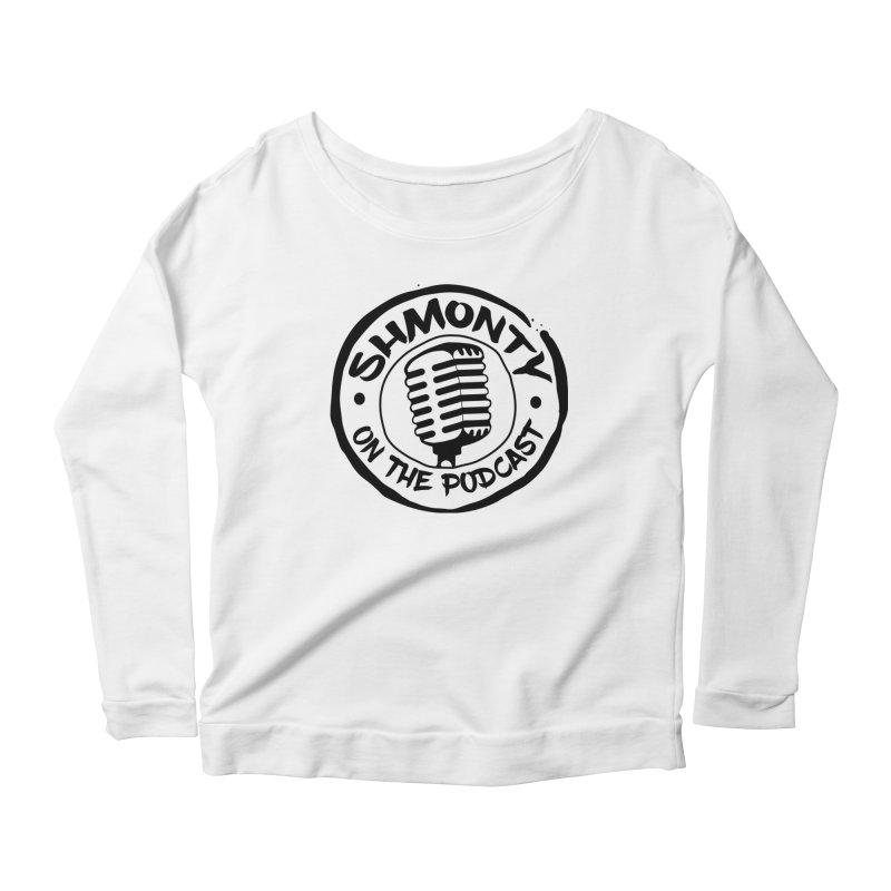 Shmonty on The Podcast Dark Logo Women's Scoop Neck Longsleeve T-Shirt by Shmonty Official Gear