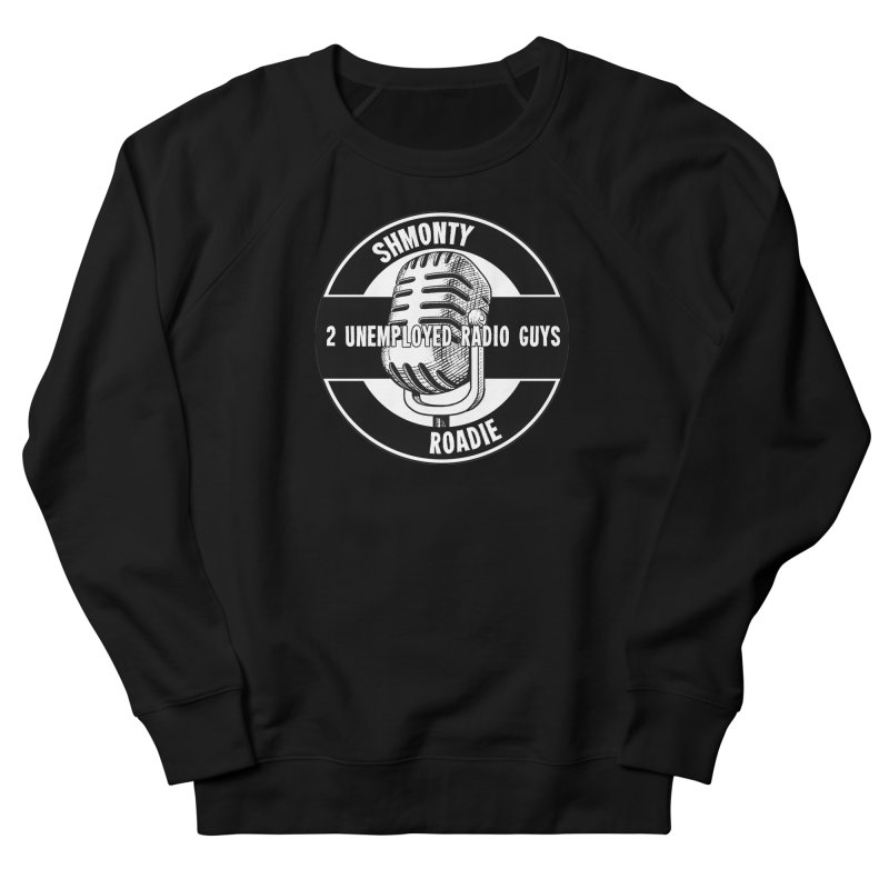 2 Unemployed Radio Guys TShirt Women's French Terry Sweatshirt by Shmonty Official Gear