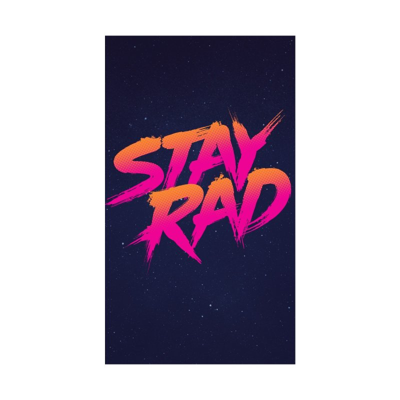 Stay Rad by Signalnoise Threadless Store