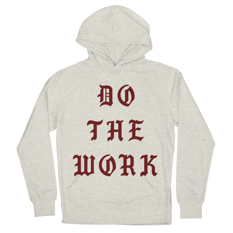Do The Work Men's Pullover Hoody by Signalnoise Threadless Store