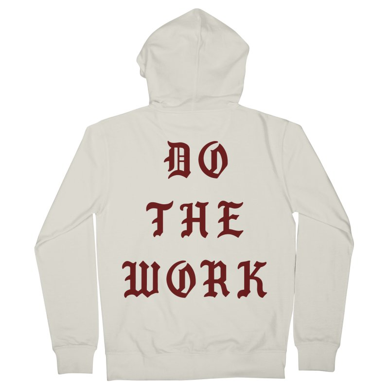 Do The Work Women's Zip-Up Hoody by Signalnoise Threadless Store