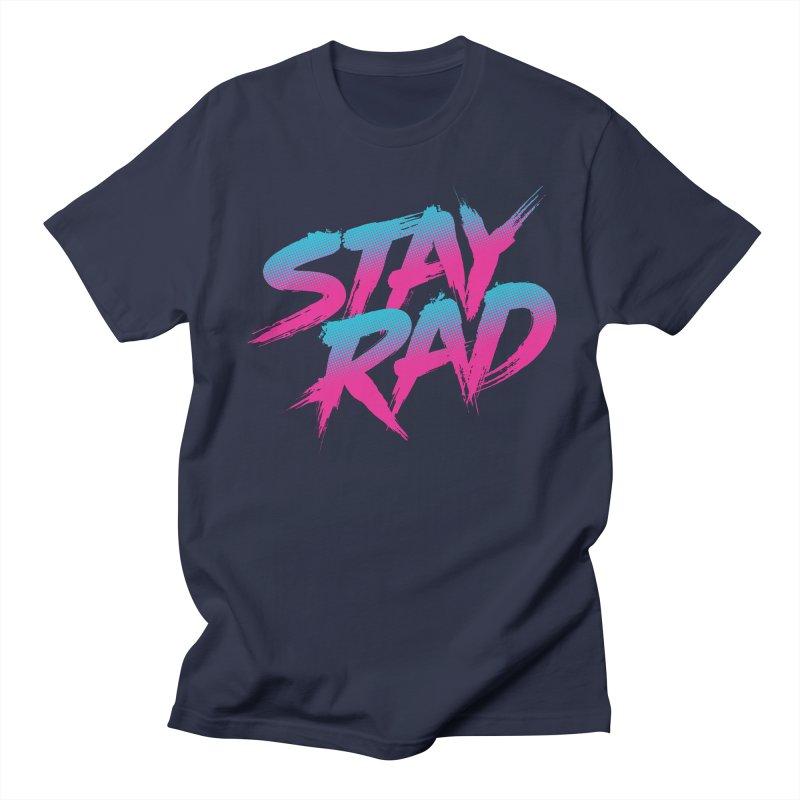 Stay Rad Men's T-Shirt by Signalnoise Threadless Store