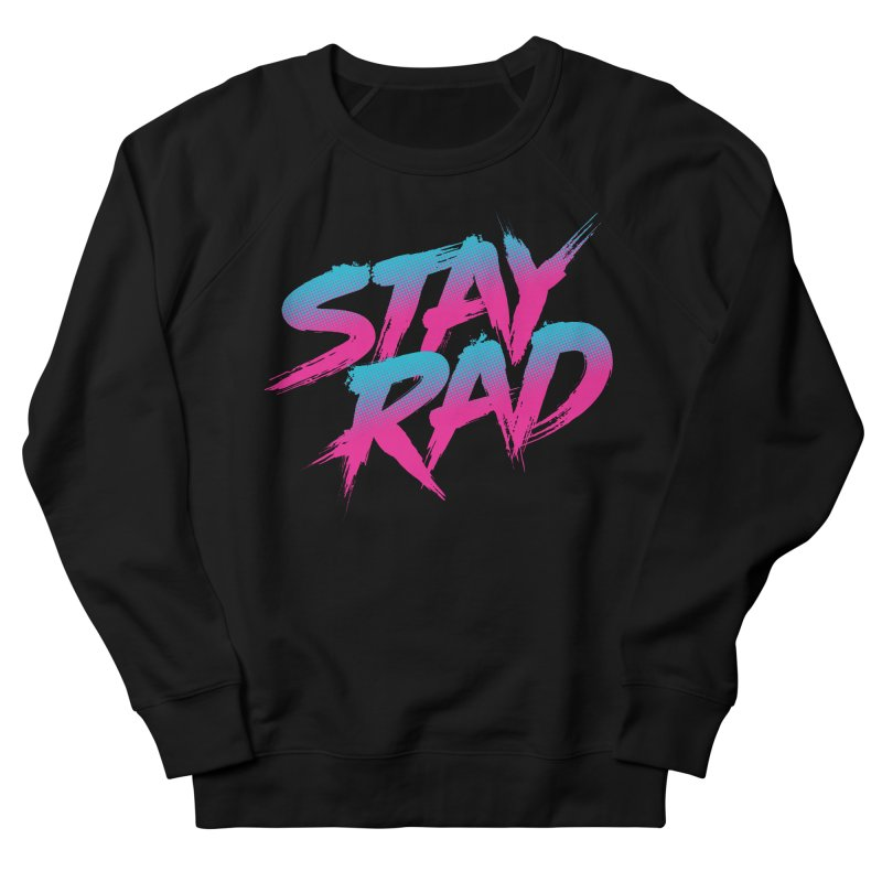 Stay Rad Women's Sweatshirt by Signalnoise Threadless Store
