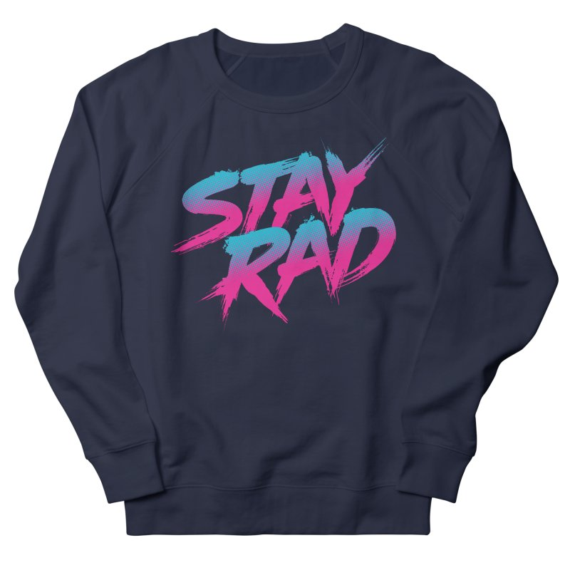 Stay Rad Women's Sweatshirt by Signalnoise Threadless Store