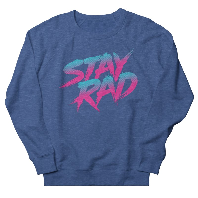 Stay Rad Men's Sweatshirt by Signalnoise Threadless Store