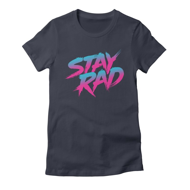 Stay Rad Women's Fitted T-Shirt by Signalnoise Threadless Store
