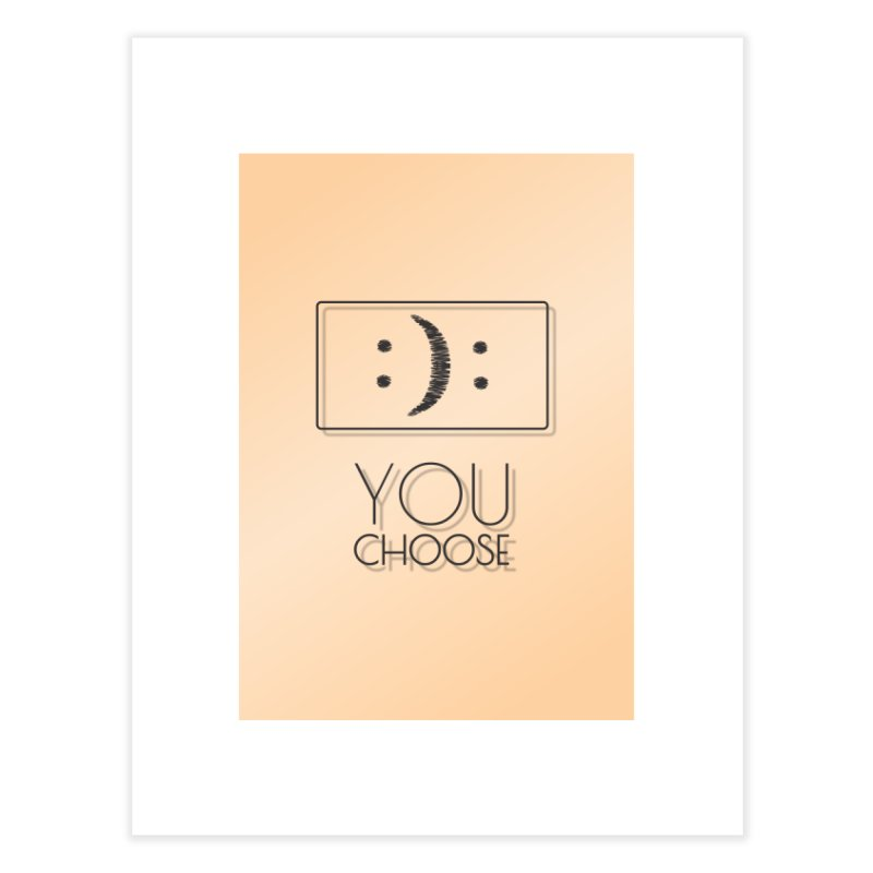 YOU CHOOSE   by Sinazz's Artist Shop