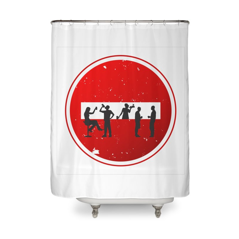 DRINK SIGN Home Shower Curtain by Sinazz's Artist Shop