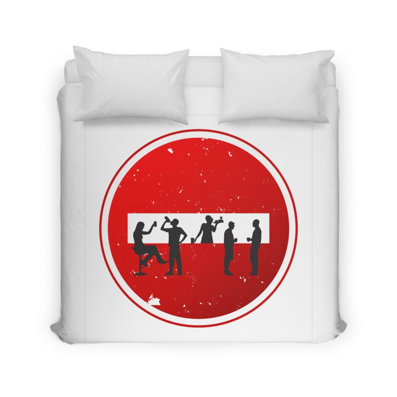 DRINK SIGN Home Duvet by Sinazz's Artist Shop