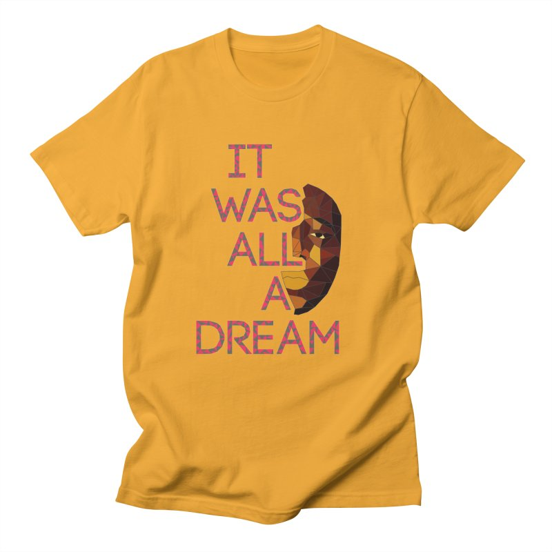 IT WAS ALL A DREAM in Men's Regular T-Shirt Gold by Sinazz's Artist Shop