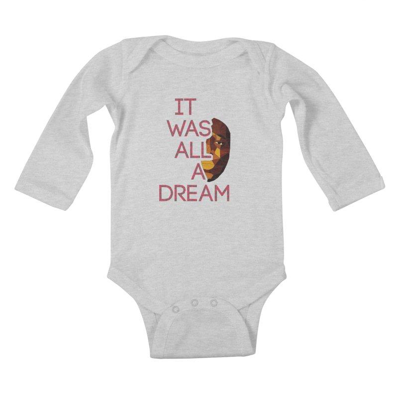 IT WAS ALL A DREAM Kids Baby Longsleeve Bodysuit by Sinazz's Artist Shop