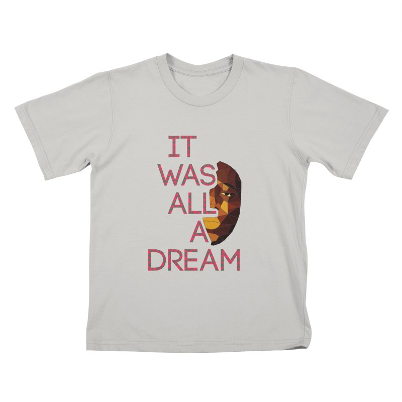 IT WAS ALL A DREAM Kids T-shirt by Sinazz's Artist Shop