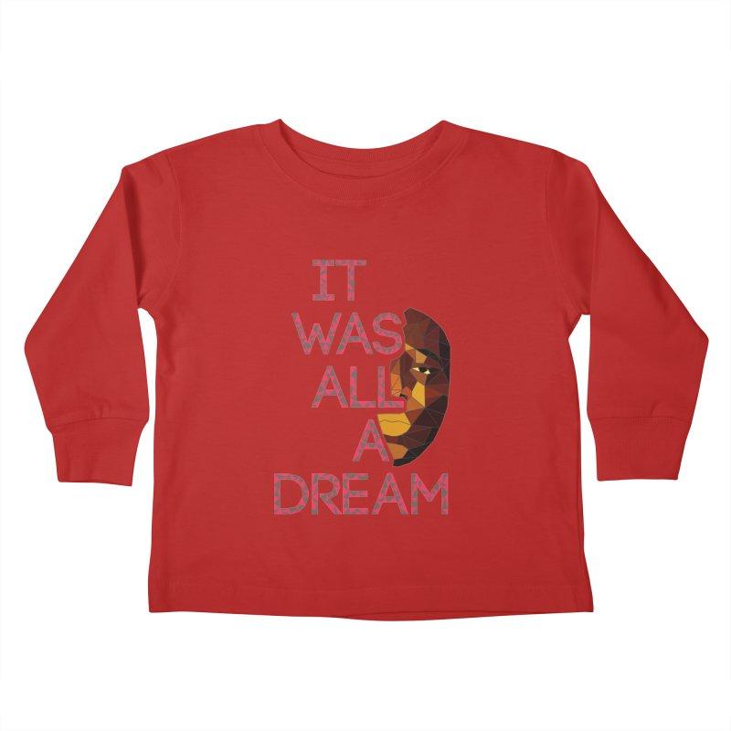 IT WAS ALL A DREAM Kids Toddler Longsleeve T-Shirt by Sinazz's Artist Shop