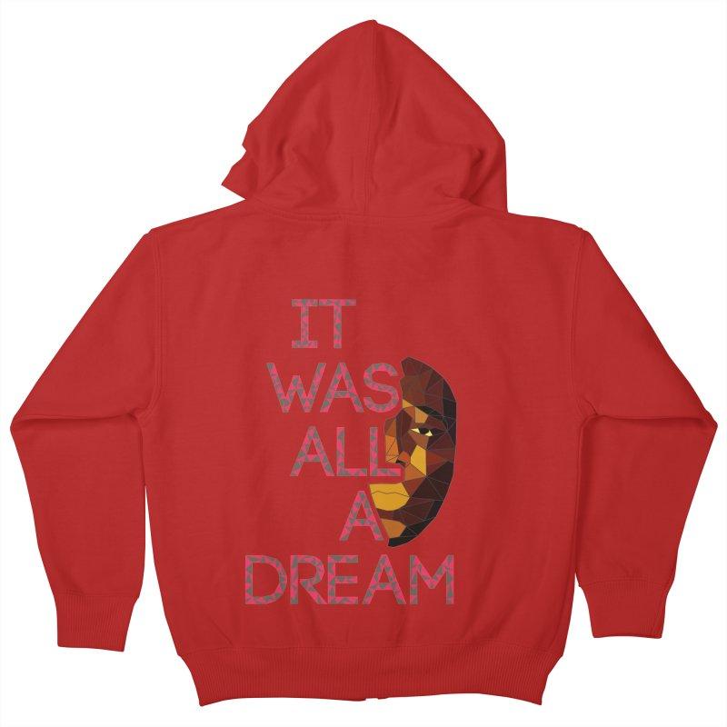 IT WAS ALL A DREAM Kids Zip-Up Hoody by Sinazz's Artist Shop