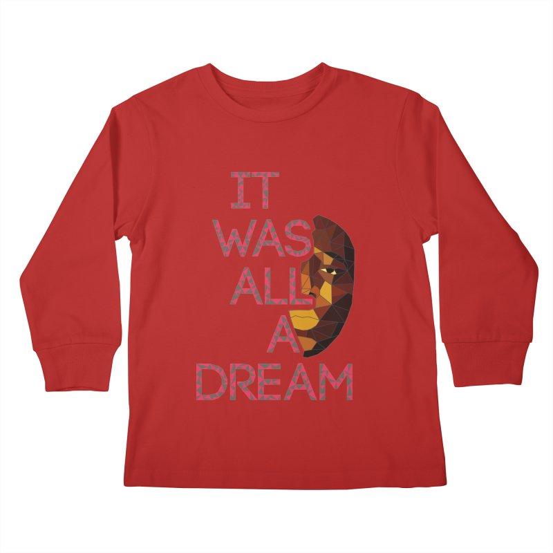 IT WAS ALL A DREAM Kids Longsleeve T-Shirt by Sinazz's Artist Shop