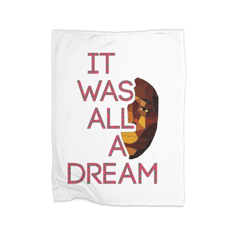 IT WAS ALL A DREAM Home Fleece Blanket Blanket by Sinazz's Artist Shop