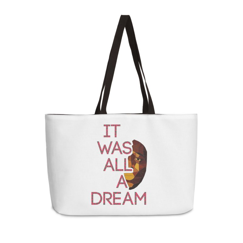 IT WAS ALL A DREAM Accessories Weekender Bag Bag by Sinazz's Artist Shop