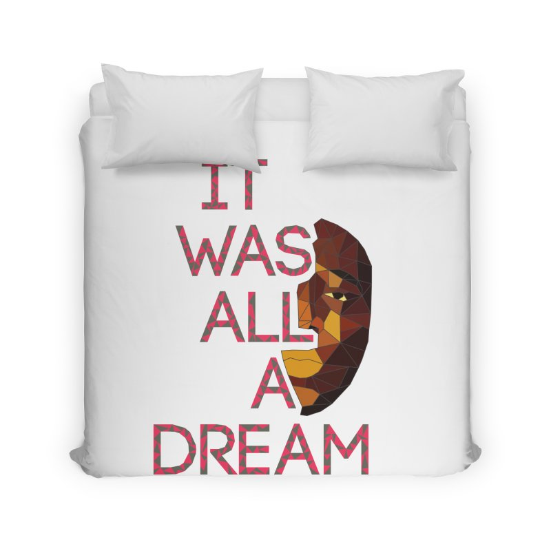 IT WAS ALL A DREAM Home Duvet by Sinazz's Artist Shop
