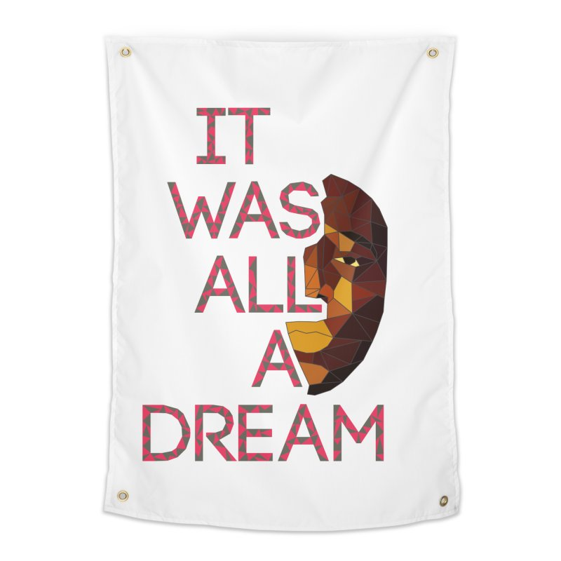 IT WAS ALL A DREAM Home Tapestry by Sinazz's Artist Shop