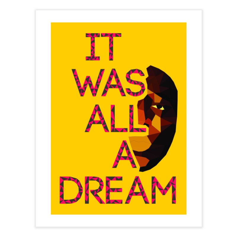 IT WAS ALL A DREAM Home Fine Art Print by Sinazz's Artist Shop