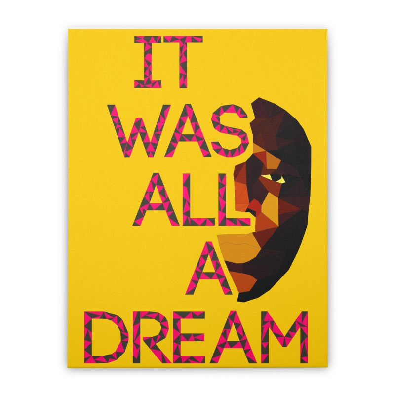 IT WAS ALL A DREAM Home Stretched Canvas by Sinazz's Artist Shop