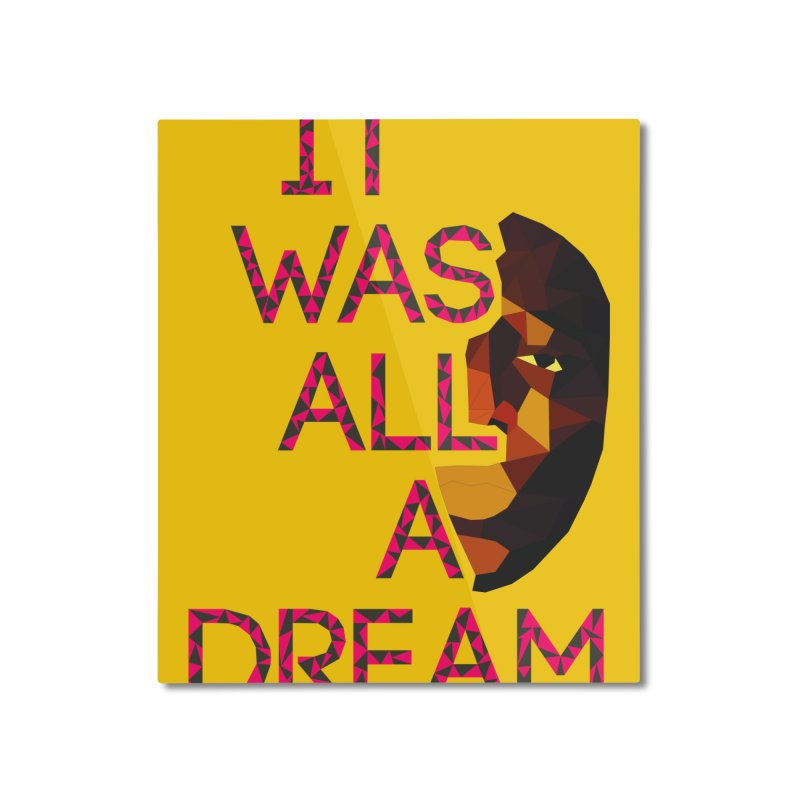 IT WAS ALL A DREAM Home Mounted Aluminum Print by Sinazz's Artist Shop
