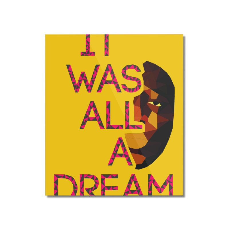 IT WAS ALL A DREAM Home Mounted Acrylic Print by Sinazz's Artist Shop