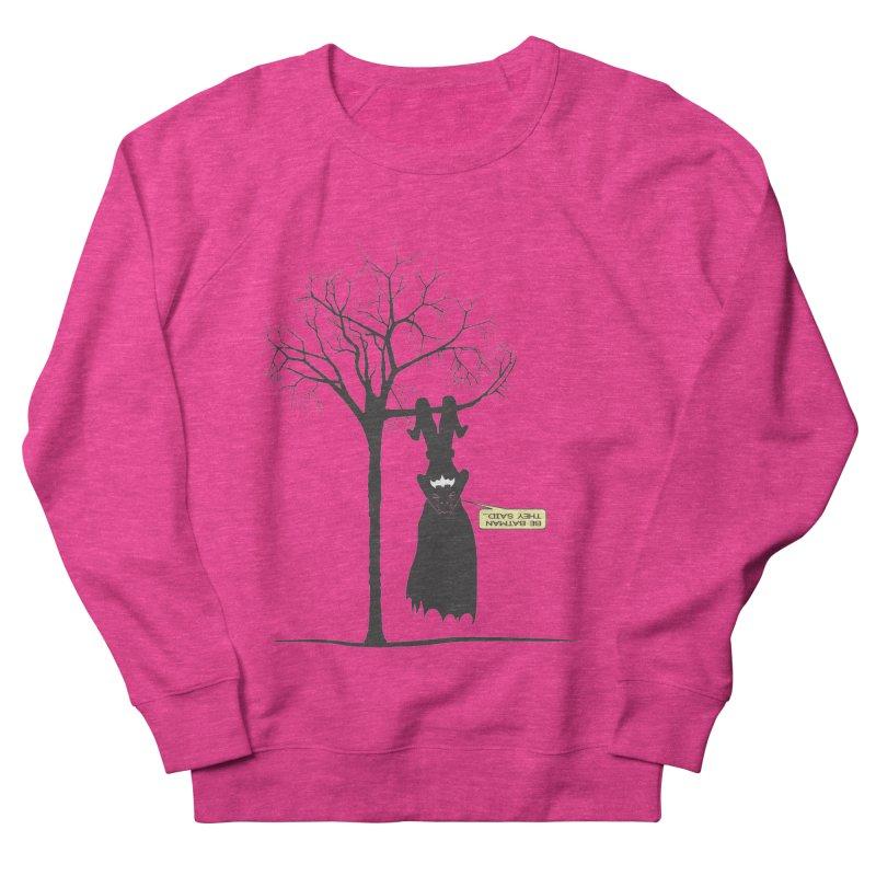BE BATMAN THEY SAID... Men's Sweatshirt by Sinazz's Artist Shop