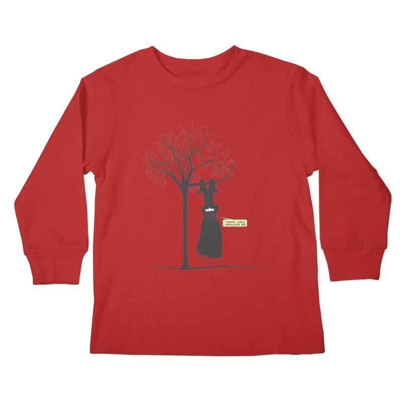BE BATMAN THEY SAID... Kids Longsleeve T-Shirt by Sinazz's Artist Shop