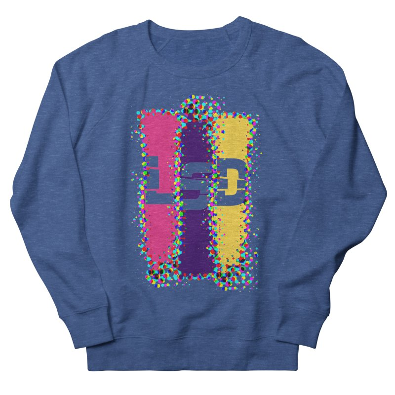 L.S.D. Women's French Terry Sweatshirt by Sinazz's Artist Shop
