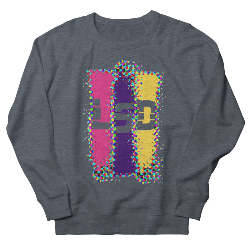 L.S.D. Men's French Terry Sweatshirt by Sinazz's Artist Shop