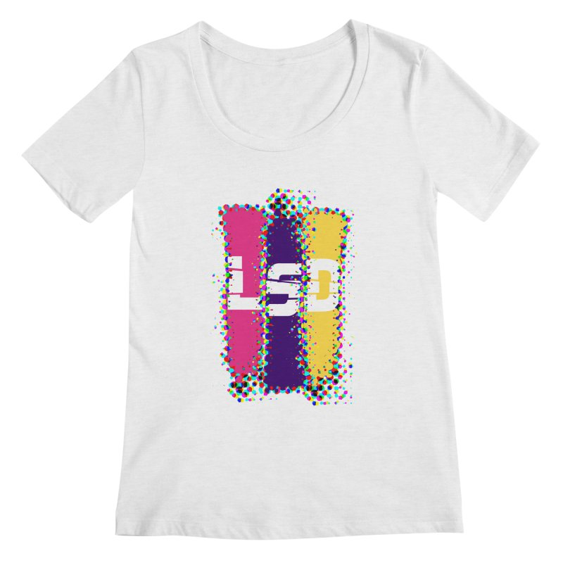 L.S.D. Women's Regular Scoop Neck by Sinazz's Artist Shop
