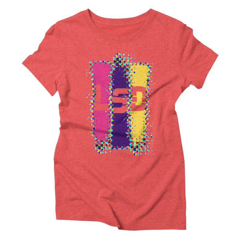 L.S.D. Women's Triblend T-Shirt by Sinazz's Artist Shop