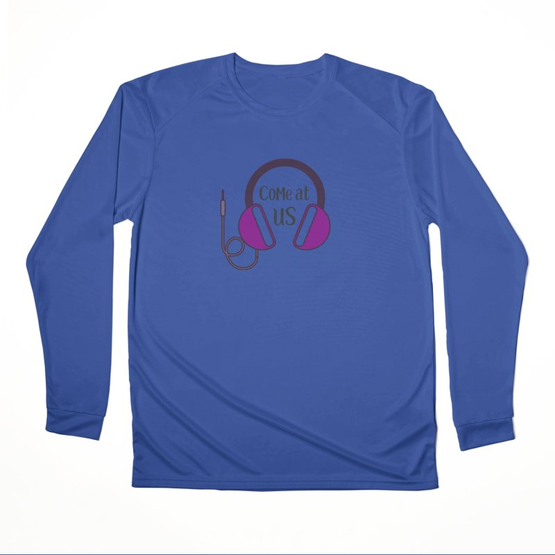 Come At Us Men's Performance Longsleeve T-Shirt by Sissy Store: 90 Day Gays Swag