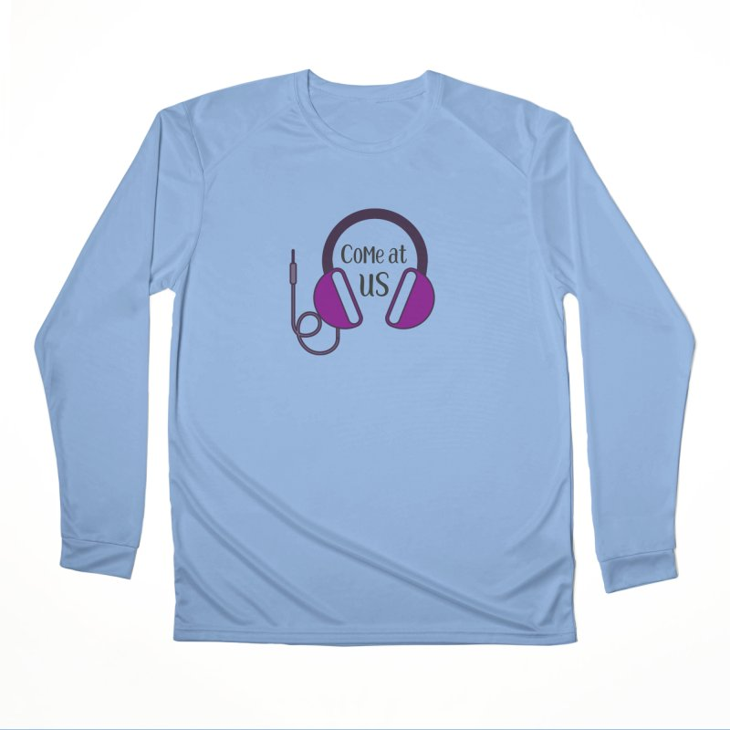 Come At Us Men's Longsleeve T-Shirt by Sissy Store: 90 Day Gays Swag