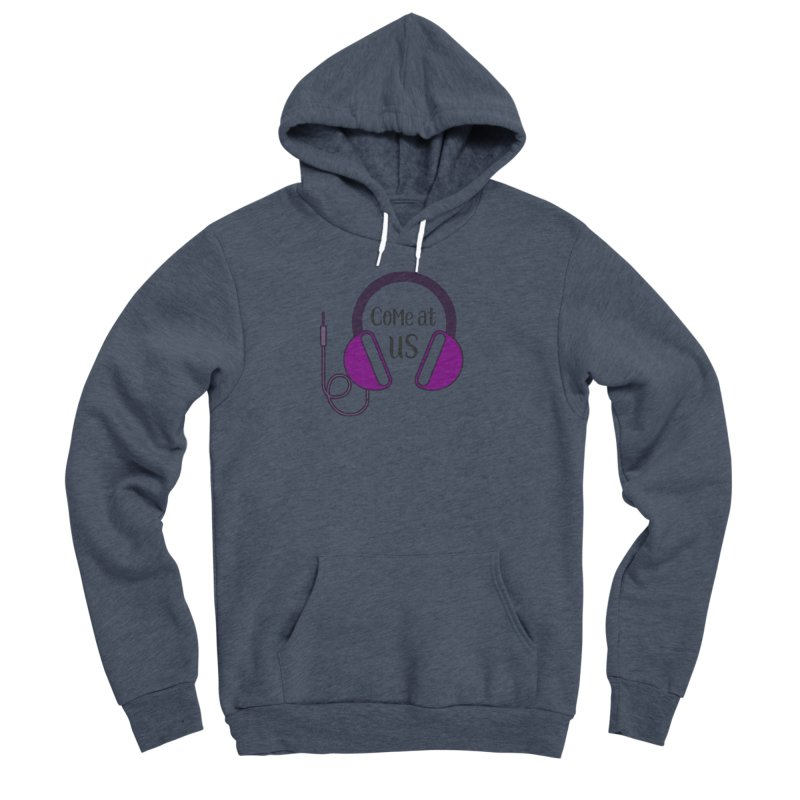 Come At Us Men's Sponge Fleece Pullover Hoody by Sissy Store: 90 Day Gays Swag