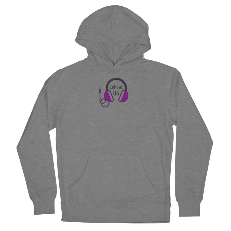Come At Us Women's Pullover Hoody by Sissy Store: 90 Day Gays Swag