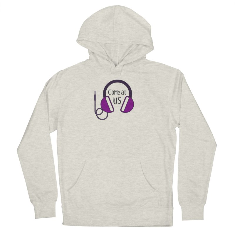 Come At Us Women's French Terry Pullover Hoody by Sissy Store: 90 Day Gays Swag