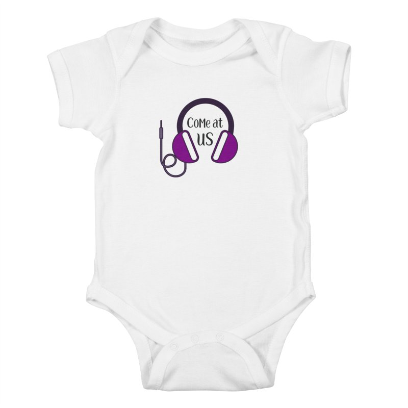 Come At Us Kids Baby Bodysuit by Sissy Store: 90 Day Gays Swag