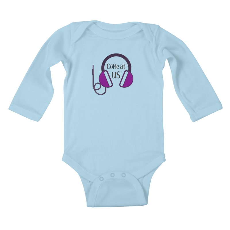 Come At Us Kids Baby Longsleeve Bodysuit by Sissy Store: 90 Day Gays Swag