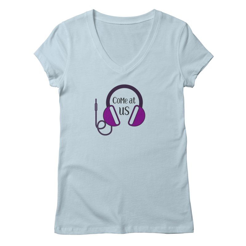 Come At Us Women's V-Neck by Sissy Store: 90 Day Gays Swag