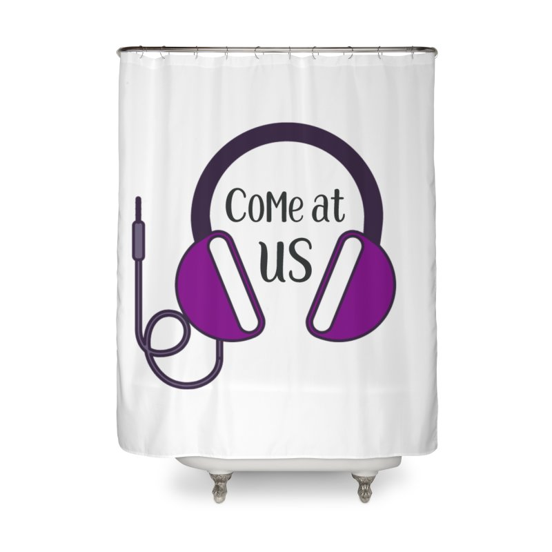 Come At Us Home Shower Curtain by Sissy Store: 90 Day Gays Swag