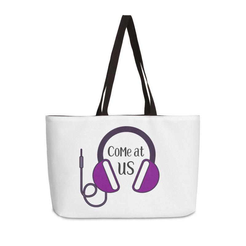 Come At Us Accessories Weekender Bag Bag by Sissy Store: 90 Day Gays Swag