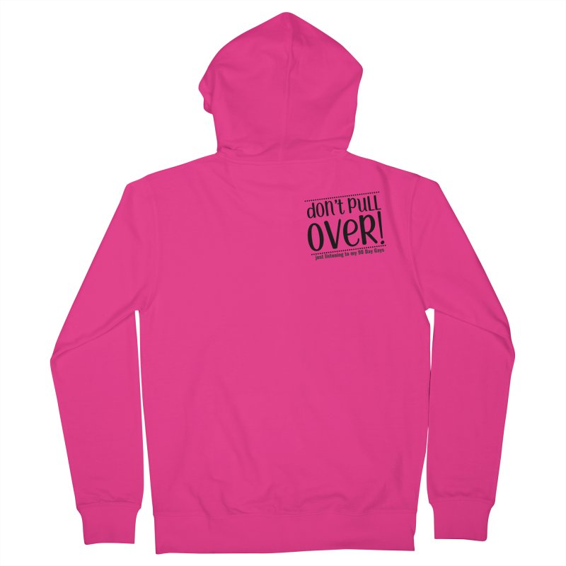 Don't Pull Over! (black letters) Men's French Terry Zip-Up Hoody by Sissy Store: 90 Day Gays Swag