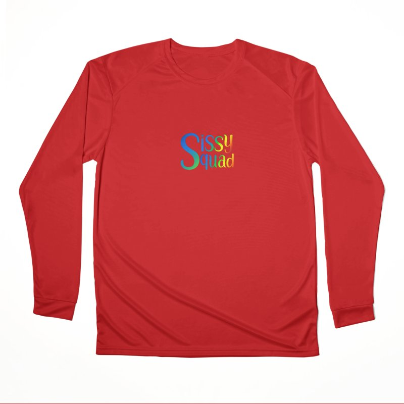 Sissy Squad RAINBOW TEXT Women's Performance Unisex Longsleeve T-Shirt by Sissy Store: 90 Day Gays Swag